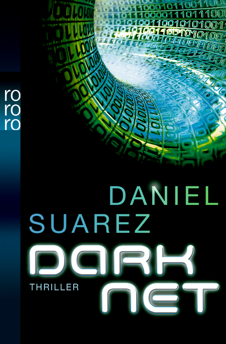 Das Buch-Cover zu Darknet von Daniel Suarez - (c) Rowohlt Verlag