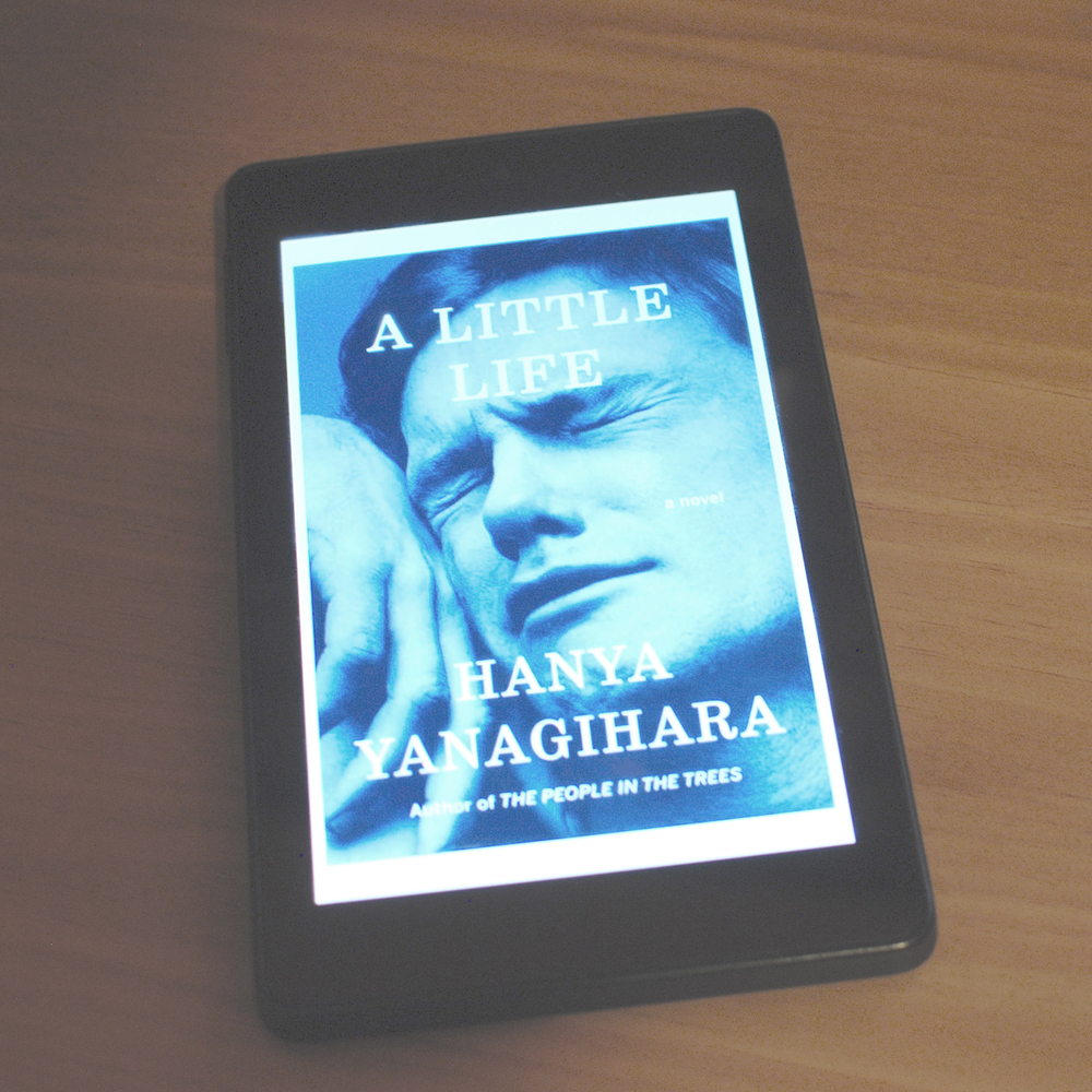 Hanya Yanagihara's A LITTLE LIFE on Kindle.
