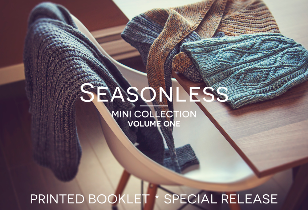 SEASONLESS | Mini Collection Volume One Print Booklet Special Release by Shannon Cook and Jane Richmond #seasonlessknits #knitting #book