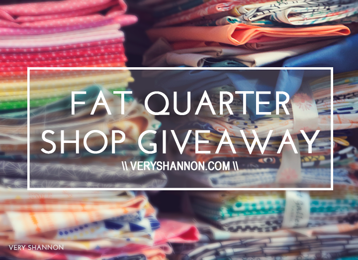 Fat Quarter Shop Fabric Giveaway || Very Shannon