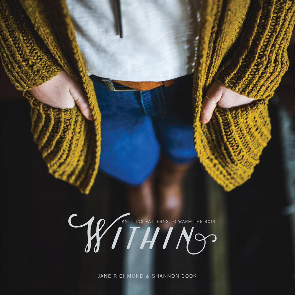 Within by Shannon Cook & Jane Richmond #withinknits