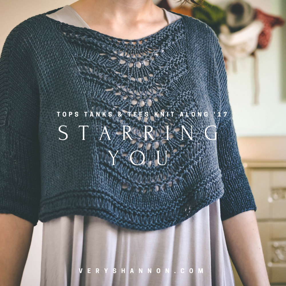 KNIT ALONG    STARRING YOU - TOPS, TANKS & TEES 2017!!! — VERY SHANNON