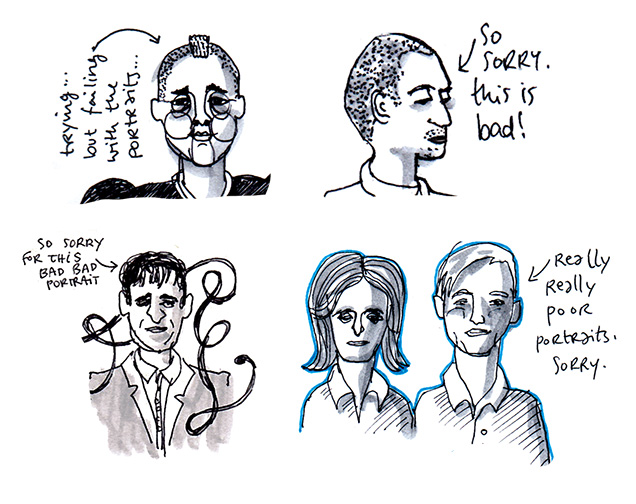 I am quite bad a sketching portraits. Sometimes they work out, but sometimes they go so horribly wrong that I feel the need to apologise in the notes.