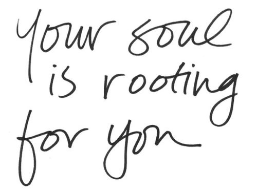your soul is rooting for you.jpg