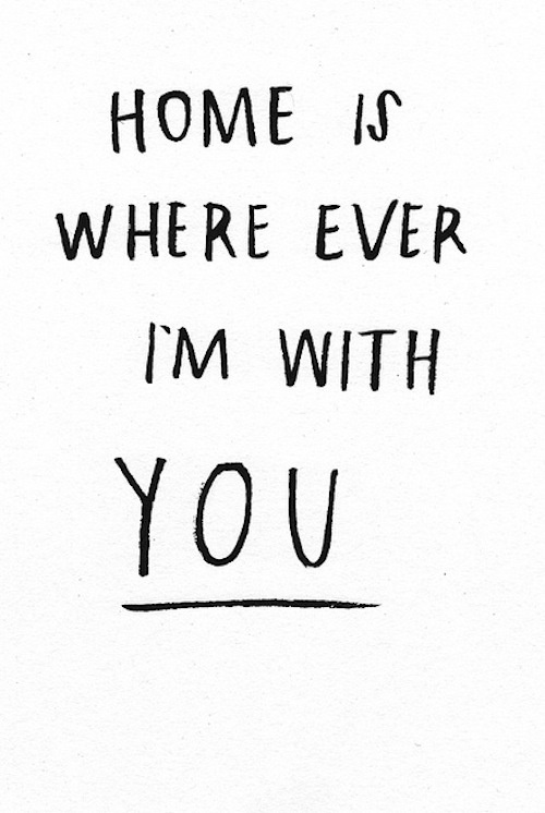 homeiswhereveri'mwithyou.jpg