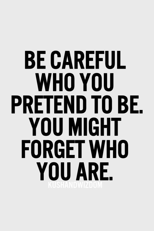 be careful who you pretend to be quote.jpg
