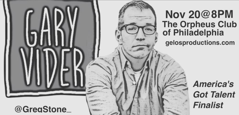 Two tickets to see Gary Vider   Gelos Productions   Gelos Productions presents comedian Gary Vider on November 20th, 2015 at the Orpheus Club of Philadelphia.  Retail Value: $48