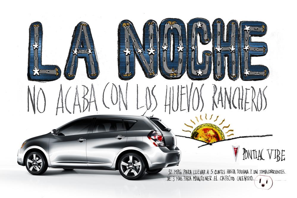 The night doesn't end with the Huevos Rancheros.    Pontiac Vibe   Creative Team: Bruno Pieroni & Eduardo Tua