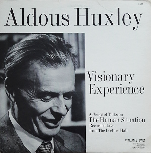 "The recording from Aldous Huxley´s lecture in Los Alamos, with the title ""Visionary Experience, volume 2"", where he to go a great extent talks about psychedelic drugs. This recording was first discovered by Patrick."