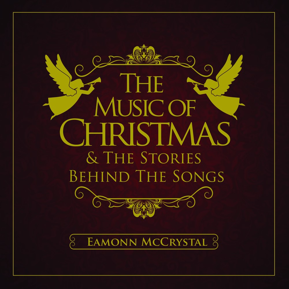 Music of Christmas Cover (c) 2013 Eamonn McCrystal