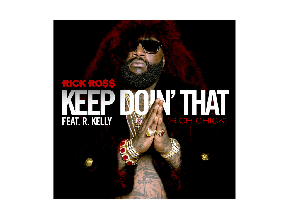 """Rick Ross - """"Keep Doin' That"""" - Single Cover"""