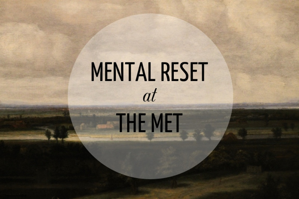 Mental Reset at The Met