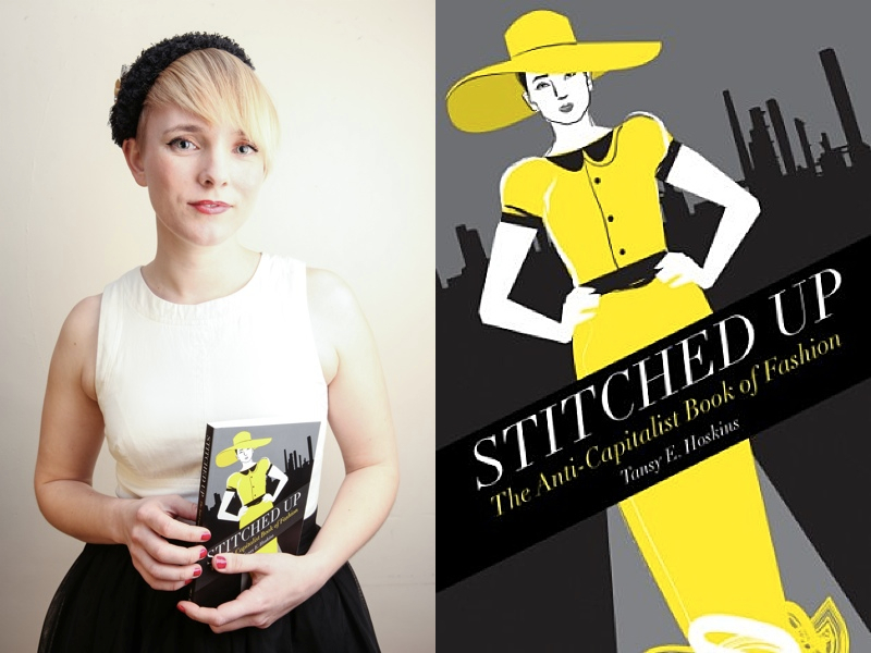 Q & A with Tansy Hoskins, Author of Stitched Up: The Anti-Capitalist Book of Fashion | thenotepasser.com