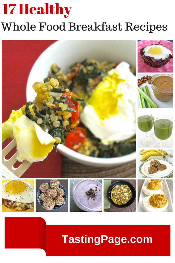 17 healthy whole food breakfast recipes