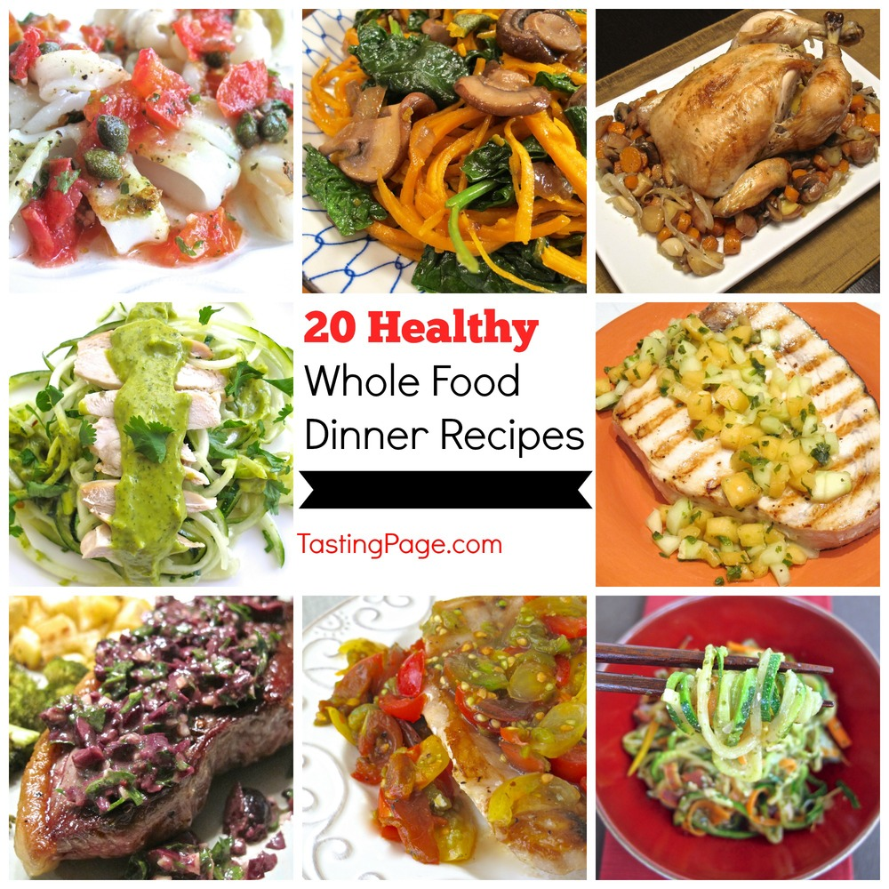 20 healthy whole food dinner recipes tasting page the best part of all is that you wont go to bed feeling bloated with a food hangover enjoy these healthy whole food dinner recipes forumfinder Images