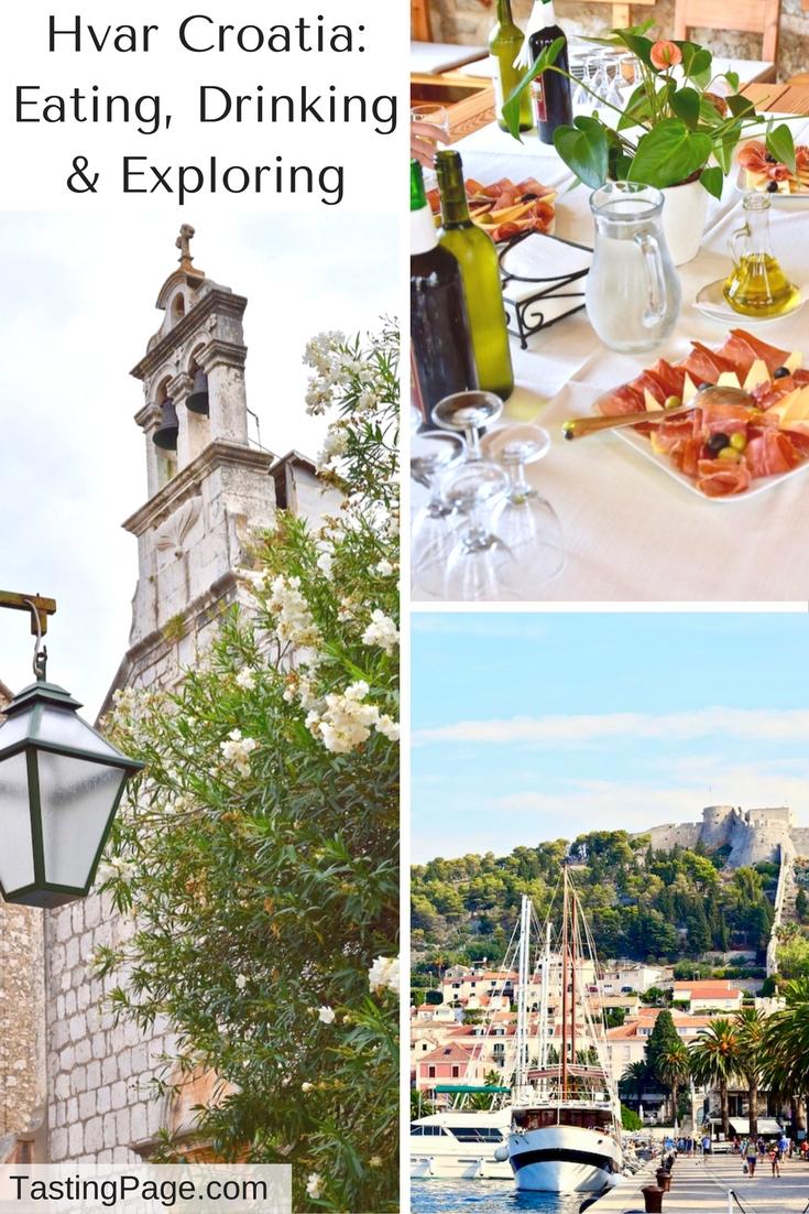 Hvar Croatia: Eating, Drinking & Exploring | TastingPage.com