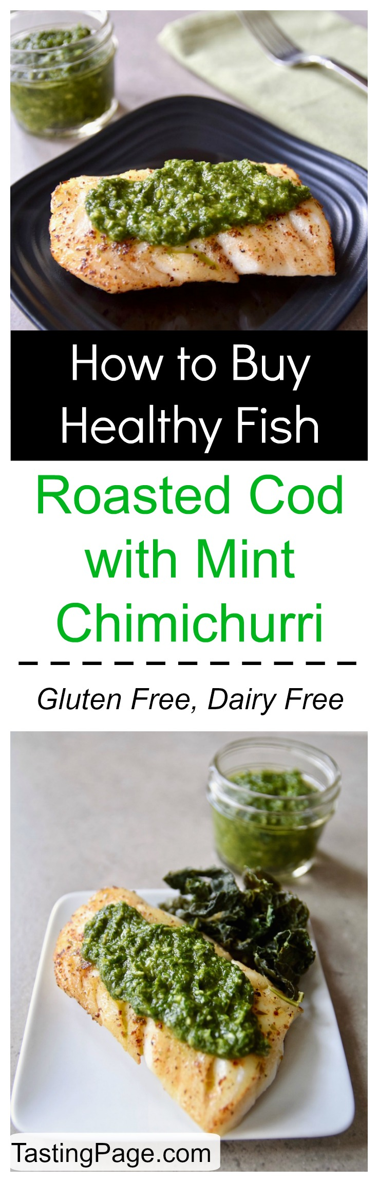 What to look for when choosing clean eating, toxin free fish and a recipe for roasted cod with mint chimichurri (gluten free, dairy free) | TastingPage.com
