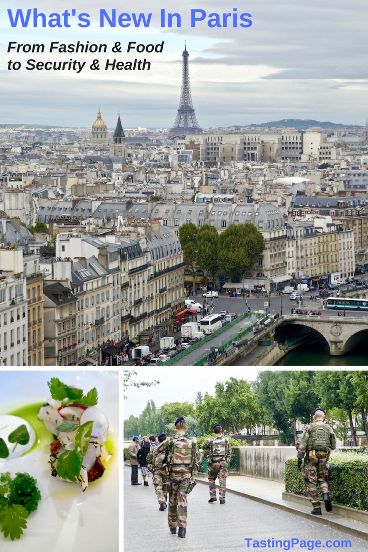 After living in Paris almost five years ago, I returned to discover what's new in Paris - from fashion and food to security and health, here are the latest changes in Paris | TastingPage.com