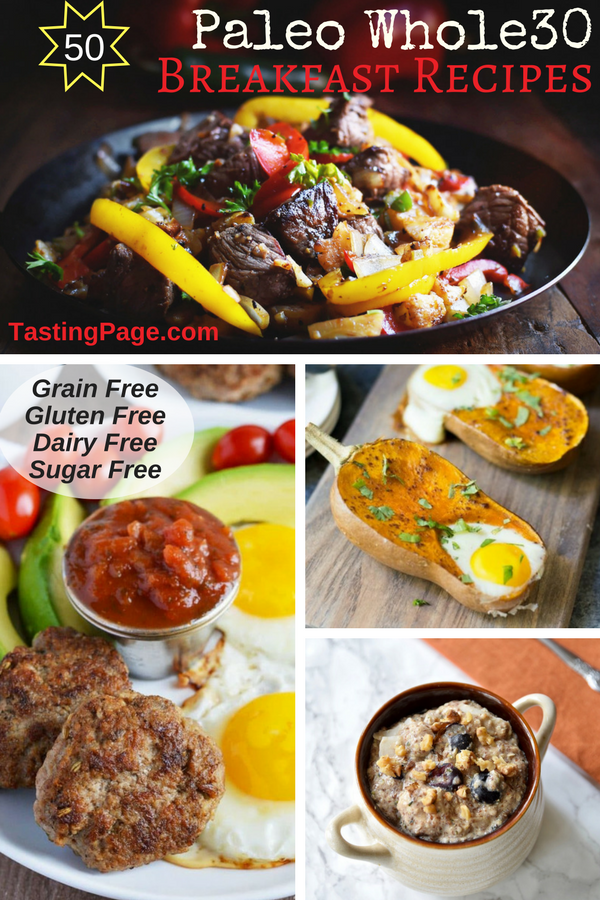 50 Paleo Whole30 Breakfast Recipes - 50 healthy breakfast recipes that are all grain free, gluten free, dairy free, and refined sugar free | TastingPage.com