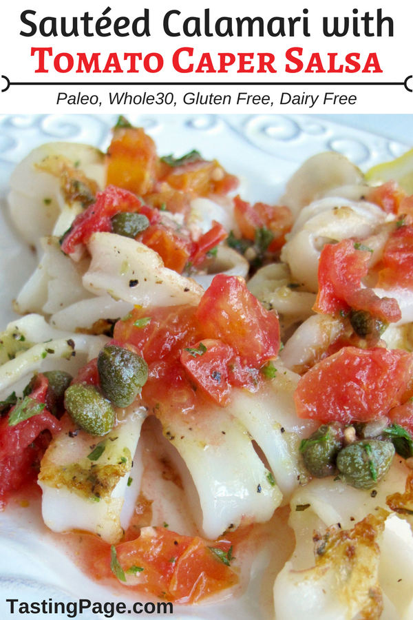 Sauteed Calamari withTomato Caper Salsa - paleo and Whole30 friendly, gluten free, dairy free | TastingPage.com