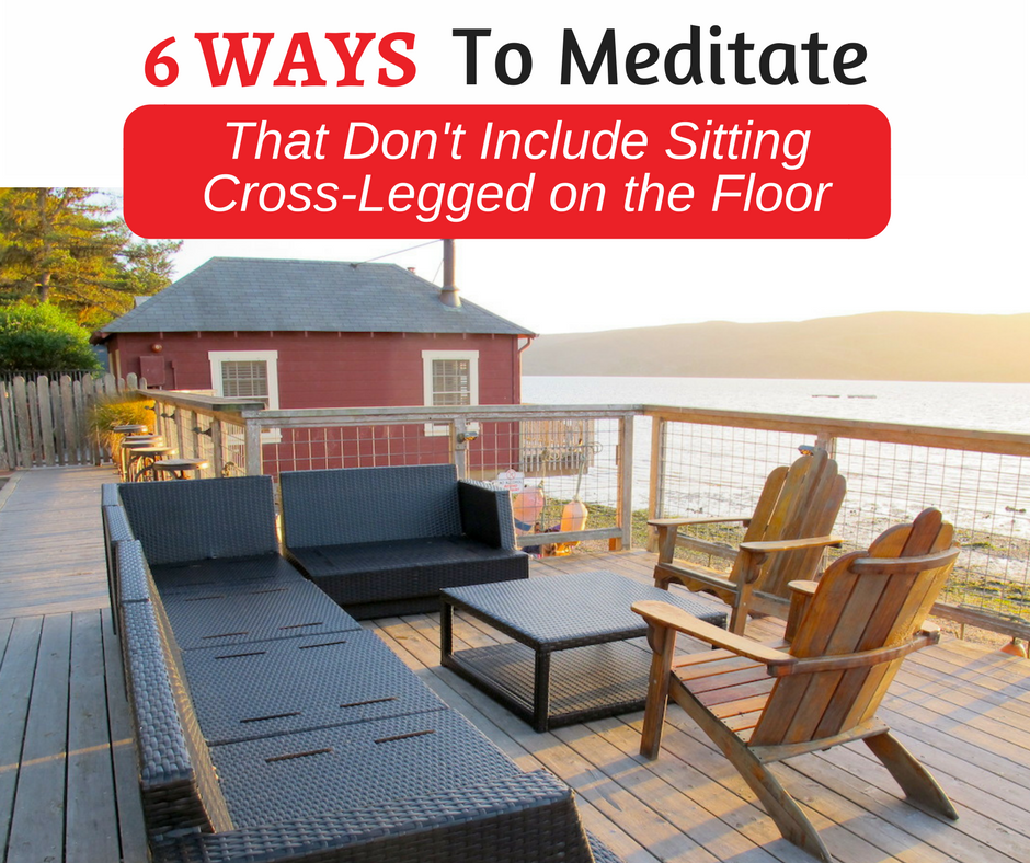 Meditate without sitting on the floor