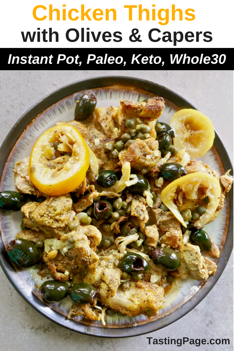 Instant Pot Chicken Thighs with Olives and Capers | TastingPage.com #paleo #keto #whole30 #dairyfree #glutenfree #chicken #chickenthighs