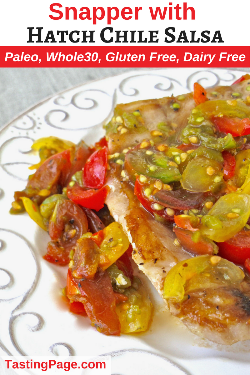 Snapper with Hatch Chile Salsa - a healthy and delicious summer meal | TastingPage.com #hatchchile #hatchchiles #salsa #paleo #whole30 #fish #snapper #glutenfree #dairyfree