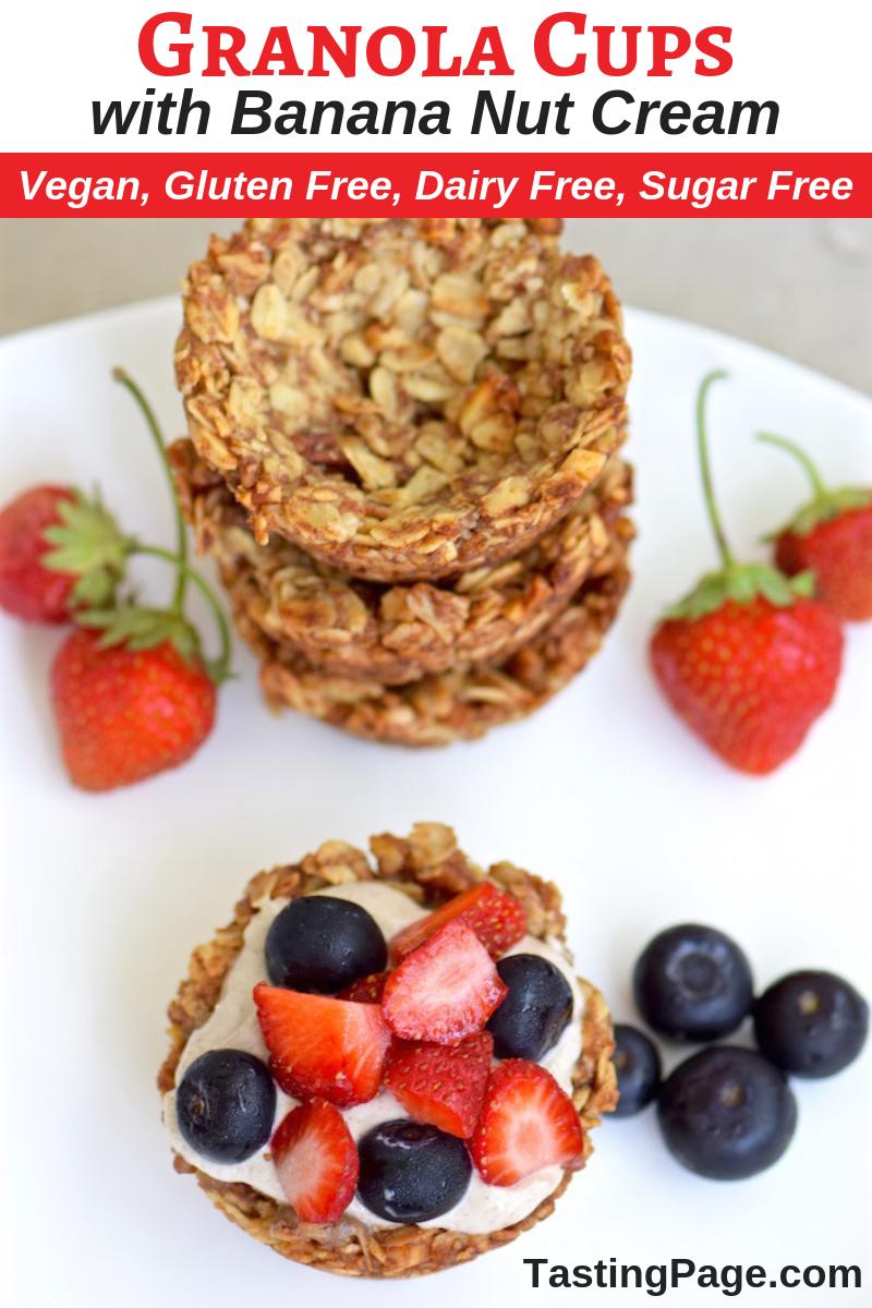 Granola Cups with Banana Nut Cream - dairy free, vegan, gluten free and sugar free | TastingPage.com #healthybreakfast #breakfast #granola #glutenfree #vegan #dairyfree