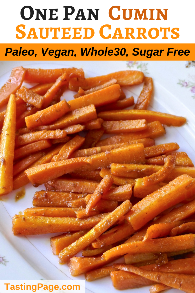 This one pan cumin sauteed carrots recipe is a great vegetable staple for easy dinners. It can even hold its own at the Thanksgiving table. It's paleo, vegan, gluten free, and sugar free | TastingPage.com #carrots #easyvegetable #thanksgiving #vegan #paleo #glutenfree #whole30