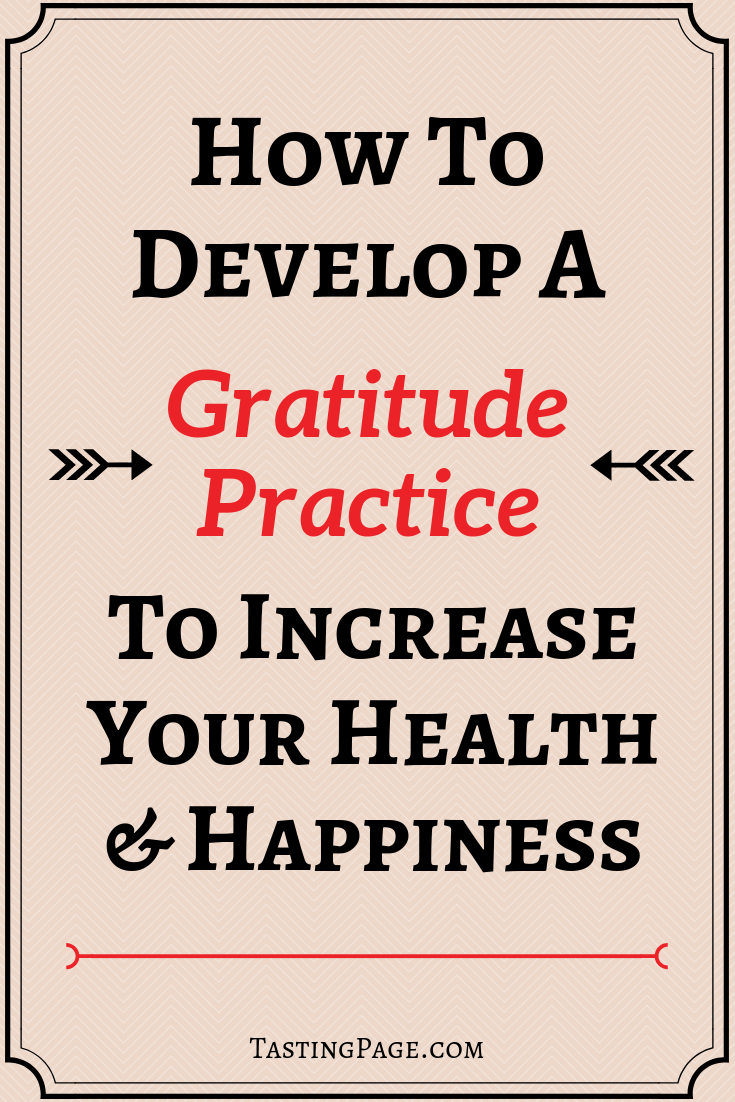 How to develop a gratitude practice to increase your health and happiness | TastingPage.com #gratitude #attitude #perspective #mentalhealth #wellbeing