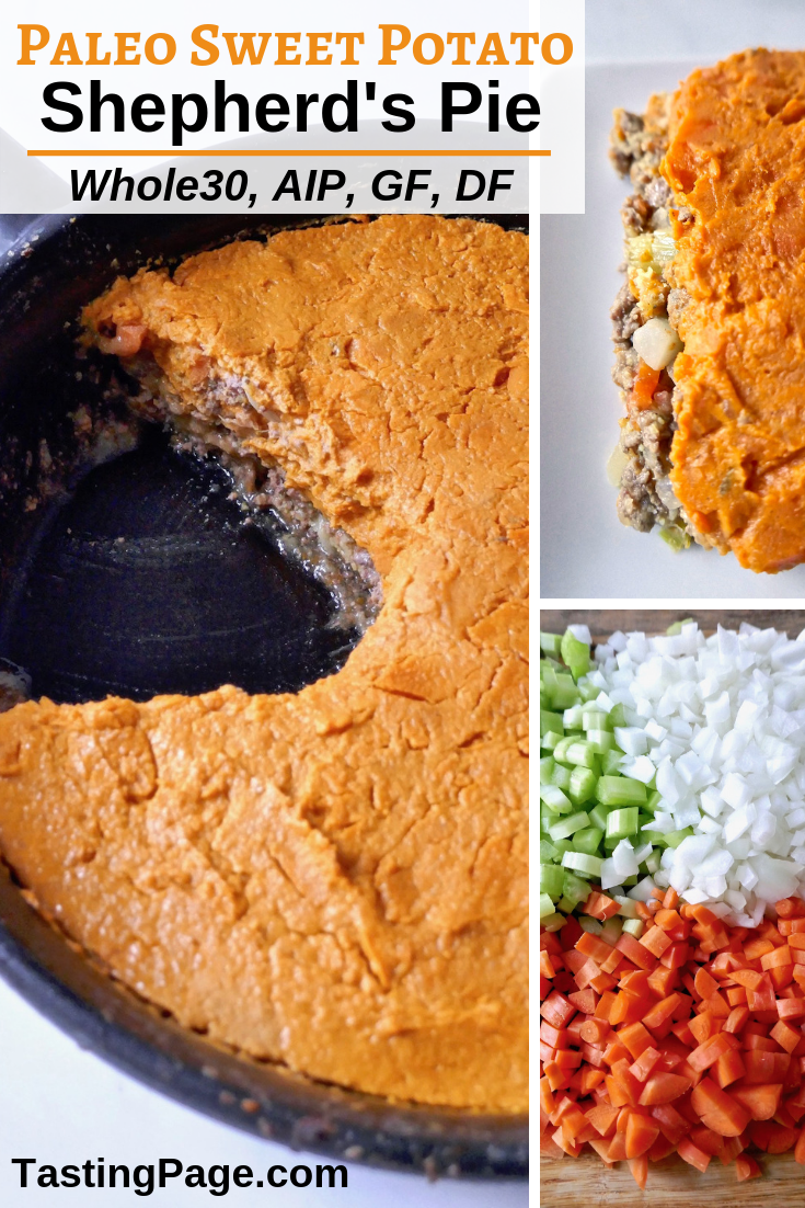 When you need a warm, comforting dish, try this paleo sweet potato shepherd's pie. It's tomato free so the recipe is AIP and Whole30 compliant, as well as gluten free and dairy free |  TastingPage.com #shepherdspie #shepherdpie #paleorecipe #aip #aiprecipe #tomatoless #nightshadefree #whole30 #glutenfree #dairyfree #healthyrecipe #paleodinner