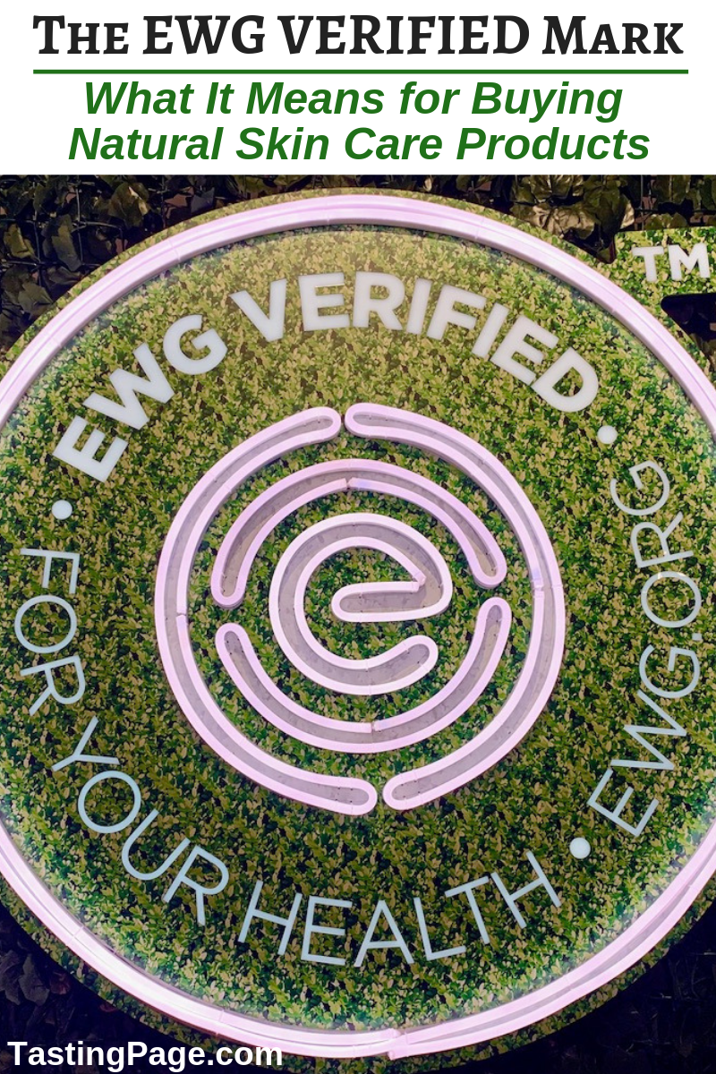 What the EWG VERIFIED mark means for buying natural skin care products | TastingPage.com #skincare #toxinfree #natural ##beautymadebetter #ewg #naturalskincare
