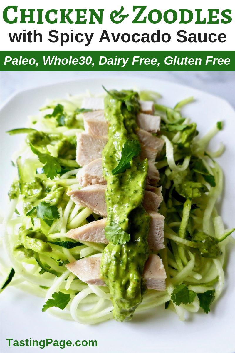 Perk up your next meal with this spicy avocado sauce over chicken and zoodles. It's a gluten free, dairy free, Paleo, Whole30 friendly meal | TastingPage.com