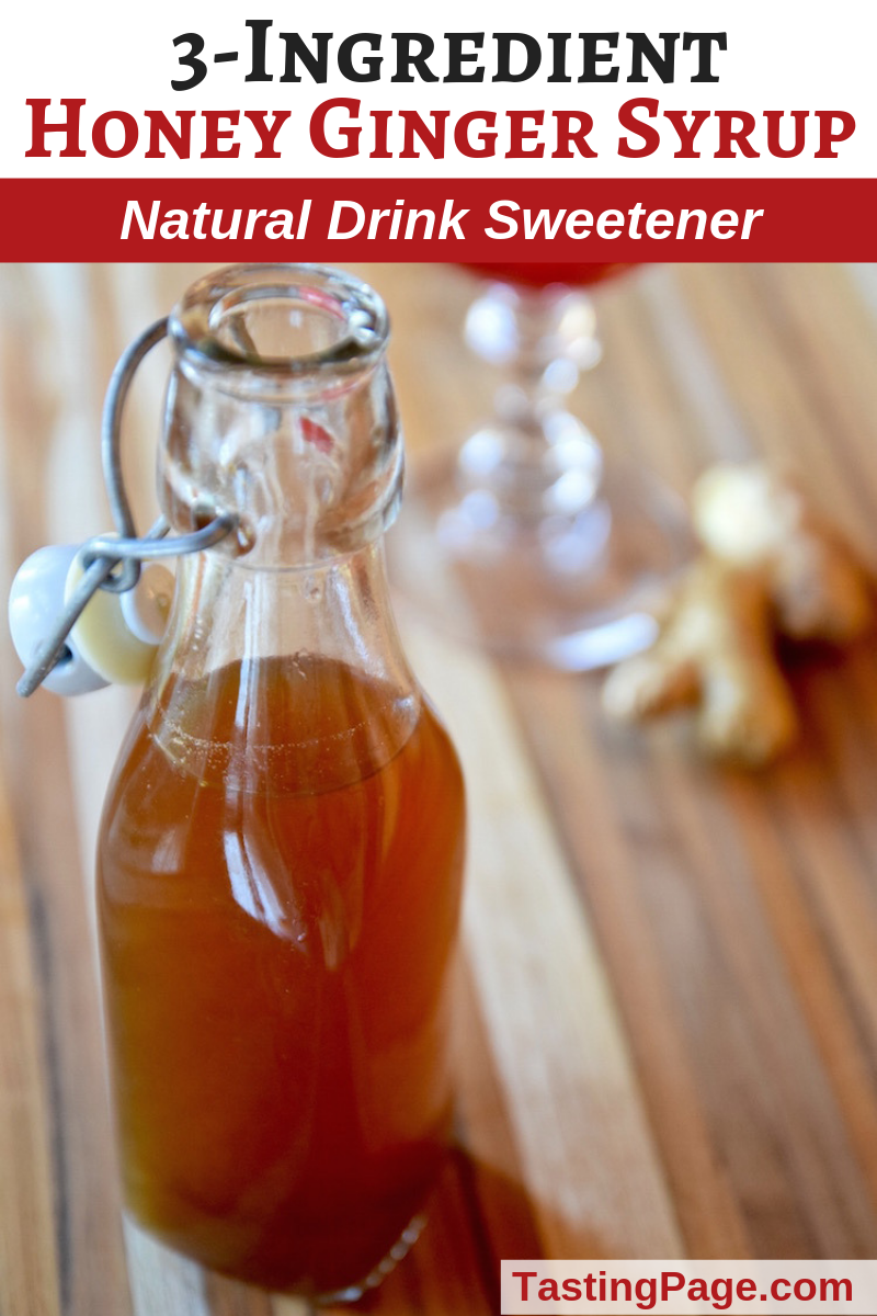 Honey ginger syrup - a great natural sweetener for tea or cocktails. Or use it as a healthy flu-fighting elixir | TastingPage.com #drinks #cocktails #refinedsugarfree #naturalsweetener #healthyrecipes #flu #fluseason