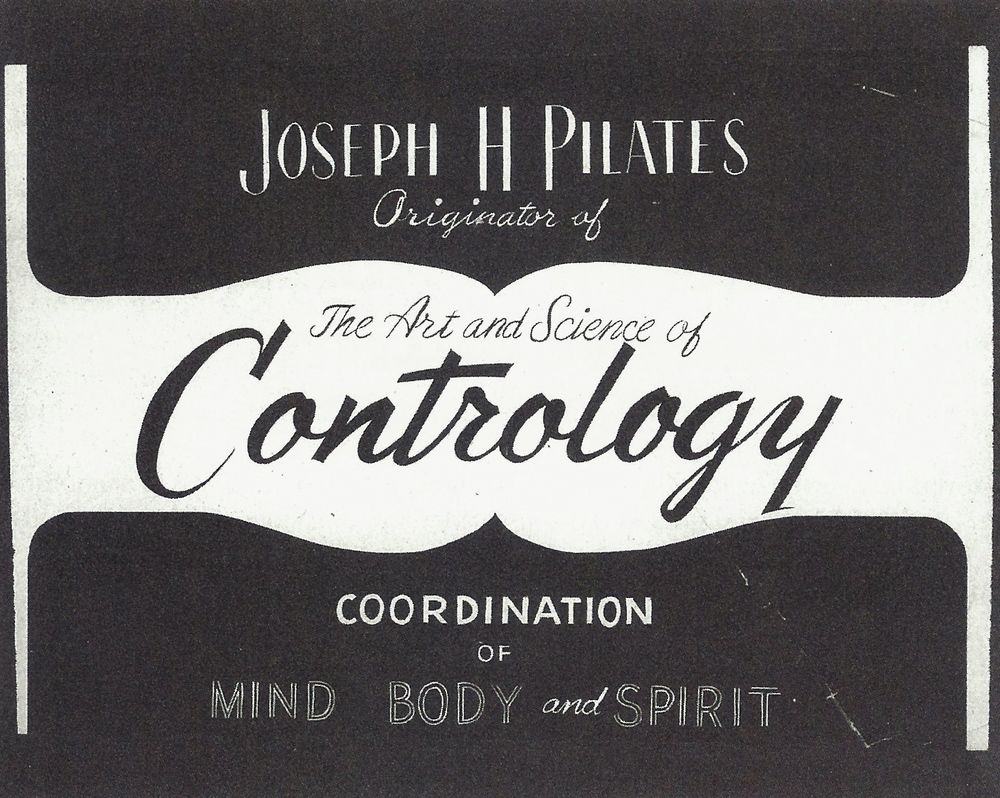 Joseph Pilates designed this poster with the original name of Pilates 'Contrology' for the original studio