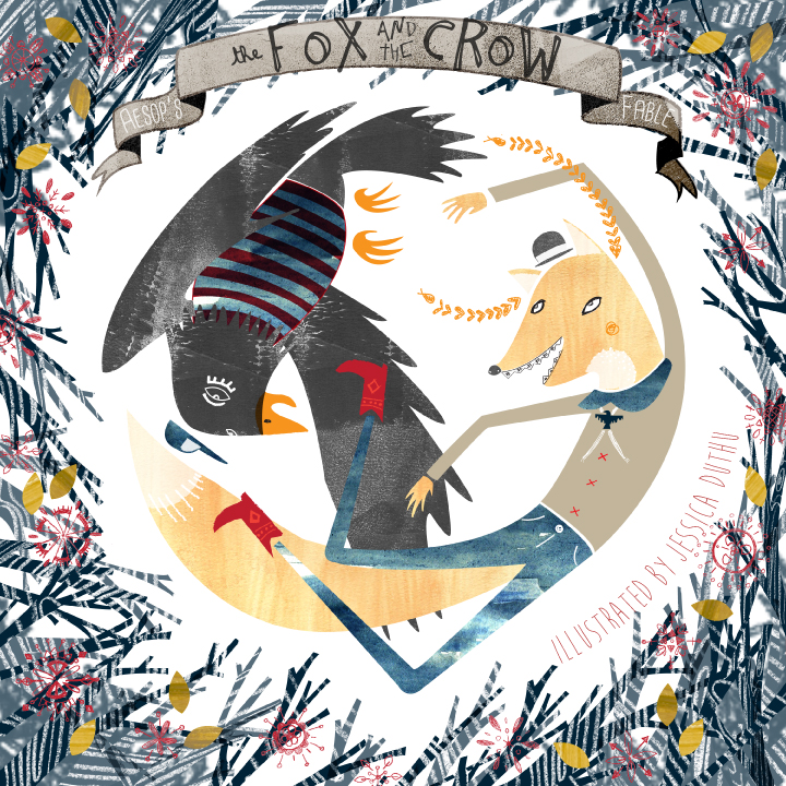 The Fox and The Crow  An Aesop's Fable  Cover Illustration by Jessica Duthu  Lilla Roger MATS E-course