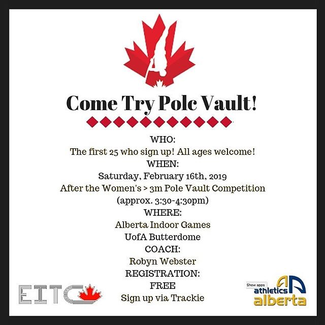 Proud to be offering a FREE Try Pole Vault Session for all interested people this Saturday at the Alberta Indoor Games after the completion of the afternoon Women's Pole Vault event.  Anyone 8 years and older, any skill level, willing to hit the mats is welcome to register for the event on Trackie.  https://www.trackie.com/online-registration/event/pole-vault-try-it-hour/30605/#.XGOUI6QTGEc