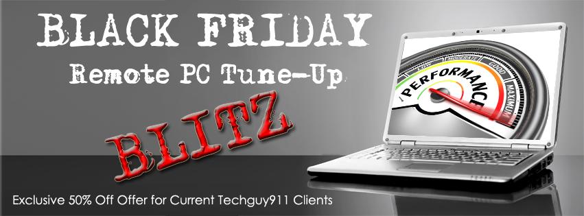 Techguy911 Black Friday Remote PC Tune-Up Blitz