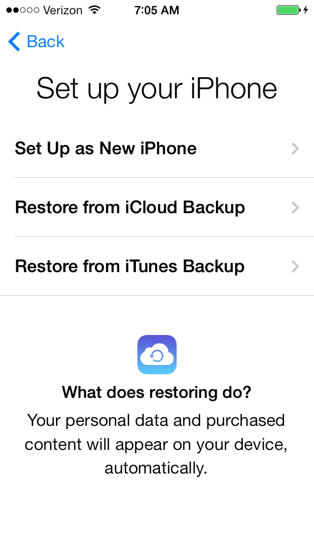 You can restore from iCloud, iTunes or set up as new.