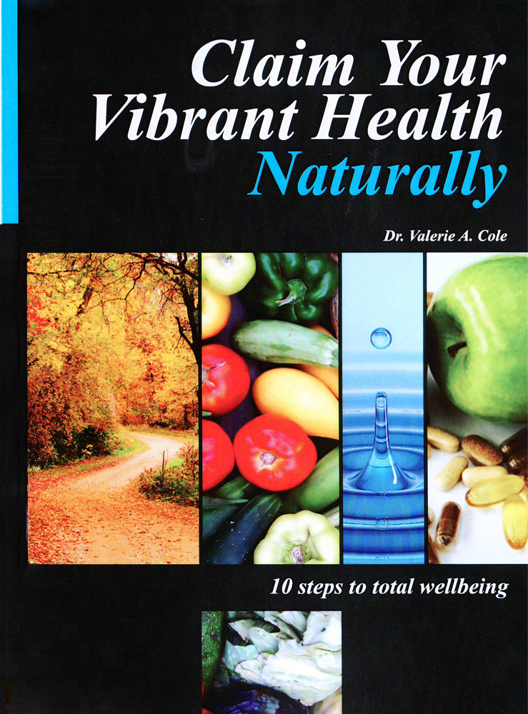 """r Cole's book """"Claim Your Vibrant Health Naturally"""", click on the book to purchase it from Amazon! (Kindle Edition, Print version available directly from NIIM Gold Coast)"""