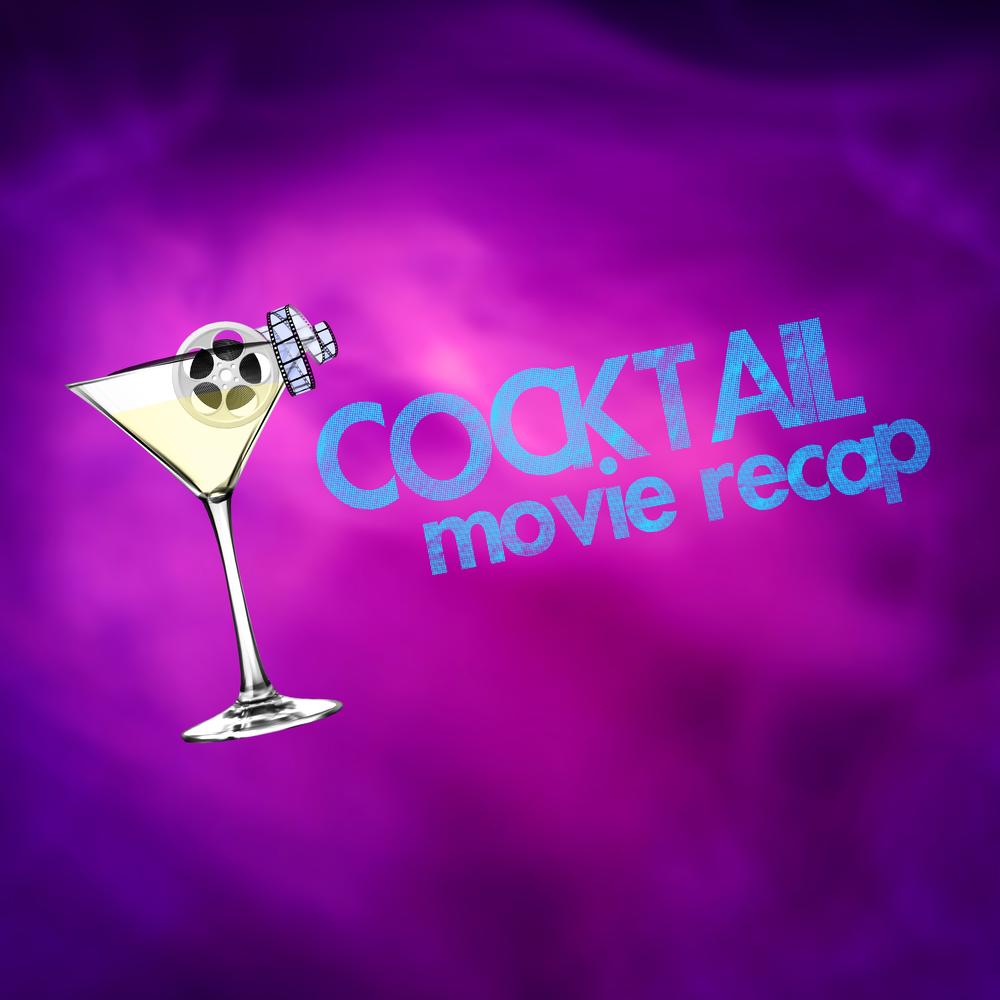 Cocktail Movie Recap