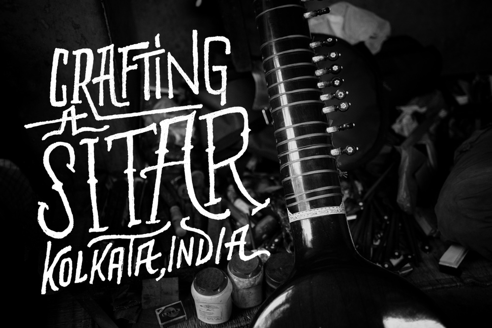 Crafting a Sitar - Kolktata, India