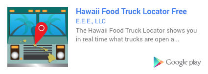 Hawaii Food Truck Locator App   http://hifoodtrucklocator.com    Now on   Google play     !