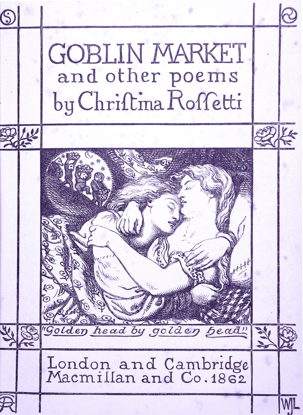 Rossetti, Dante Gabriel. Frontispiece to Christina Rossetti's Goblin Market and Other Poems. 1862. Public domain via Wikimedia Commons.