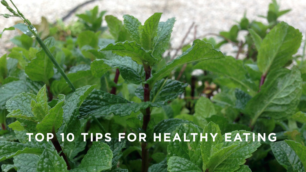 TOP 10 TIPS FOR HEALTHY EATING