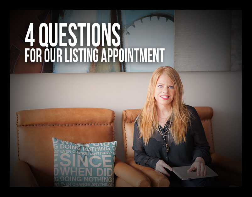 Click here to read about the things you will want to ask me (or anyone) on our listing appointment!