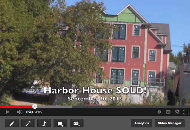 Sale of the Harbor House on September 30, 2013 means that the property will be successfully re-developed.