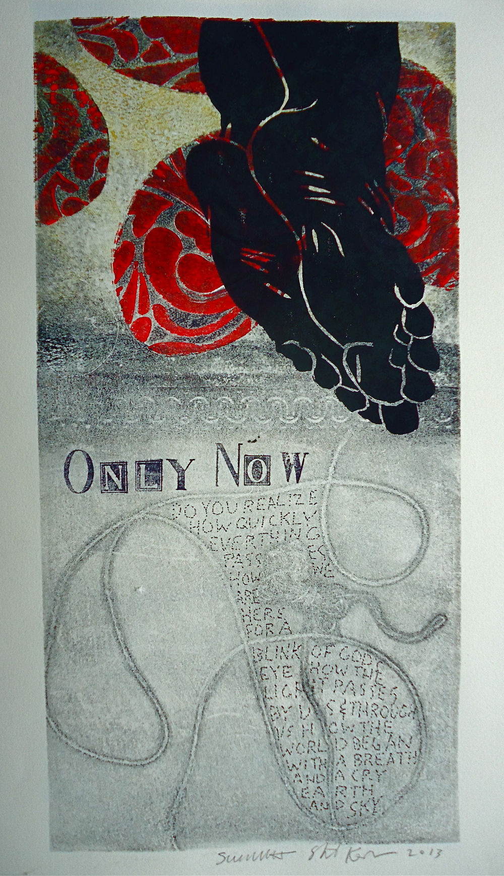 Only Now   6 x 12 inches  mixed media  image: Susan Webster  hand written and stamped text: Stuart Kestenbaum  2013