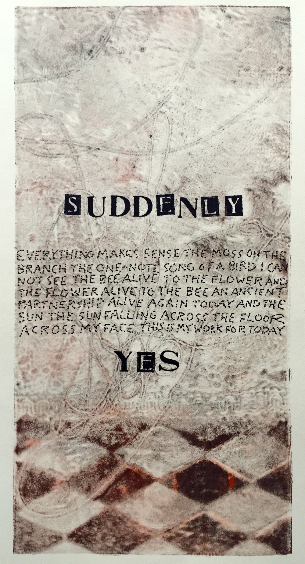 Suddenly Yes   6 x 12 inches  mixed media  image: Susan Webster  hand written and stamped text: Stuart Kestenbaum  2015