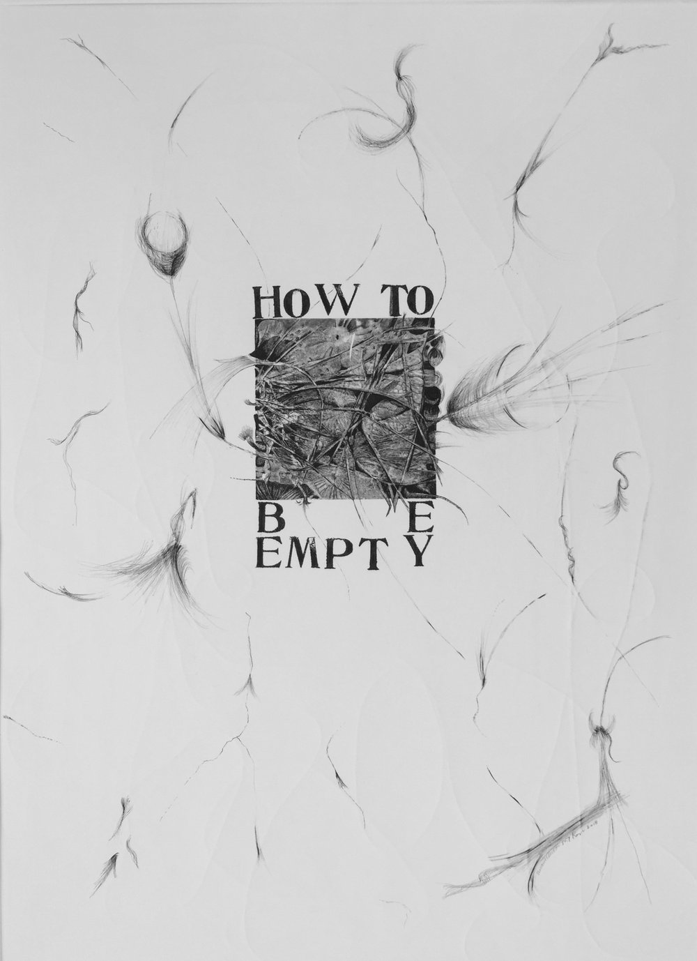 How to Be Empty   23 x 30 inches  mixed media  image: Susan Webster  hand stamped text: Stuart Kestenbaum  2018